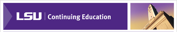 LSU Continuing Education CE Social Media Certificate Program and Quality Courses